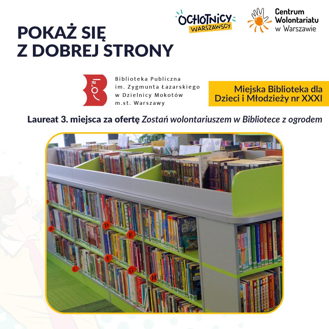 III  miejsce w Konkursie Pokaż się z dobrej strony otrzymała Multimedialna Biblioteka dla Dzieci i Młodzieży nr XXXI za ofertę Zostań wolontariuszem w Bibliotece z Ogrodem